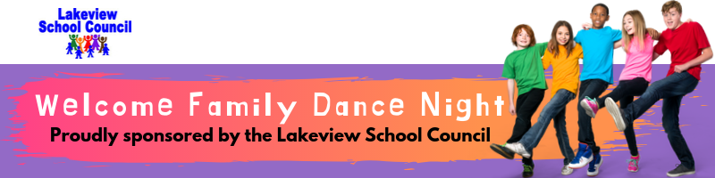 Welcome Family Dance Night. Proudly sponsored by the Lakeview School Council