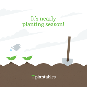 It's nearly planting season!